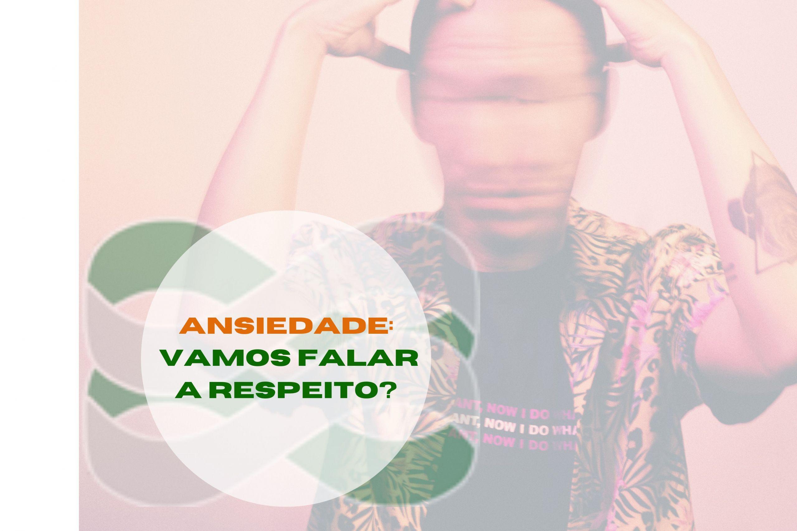 O Brasil é país com mais pessoas ansiosas do mundo. Precisamos conhecer melhor essa doença.
