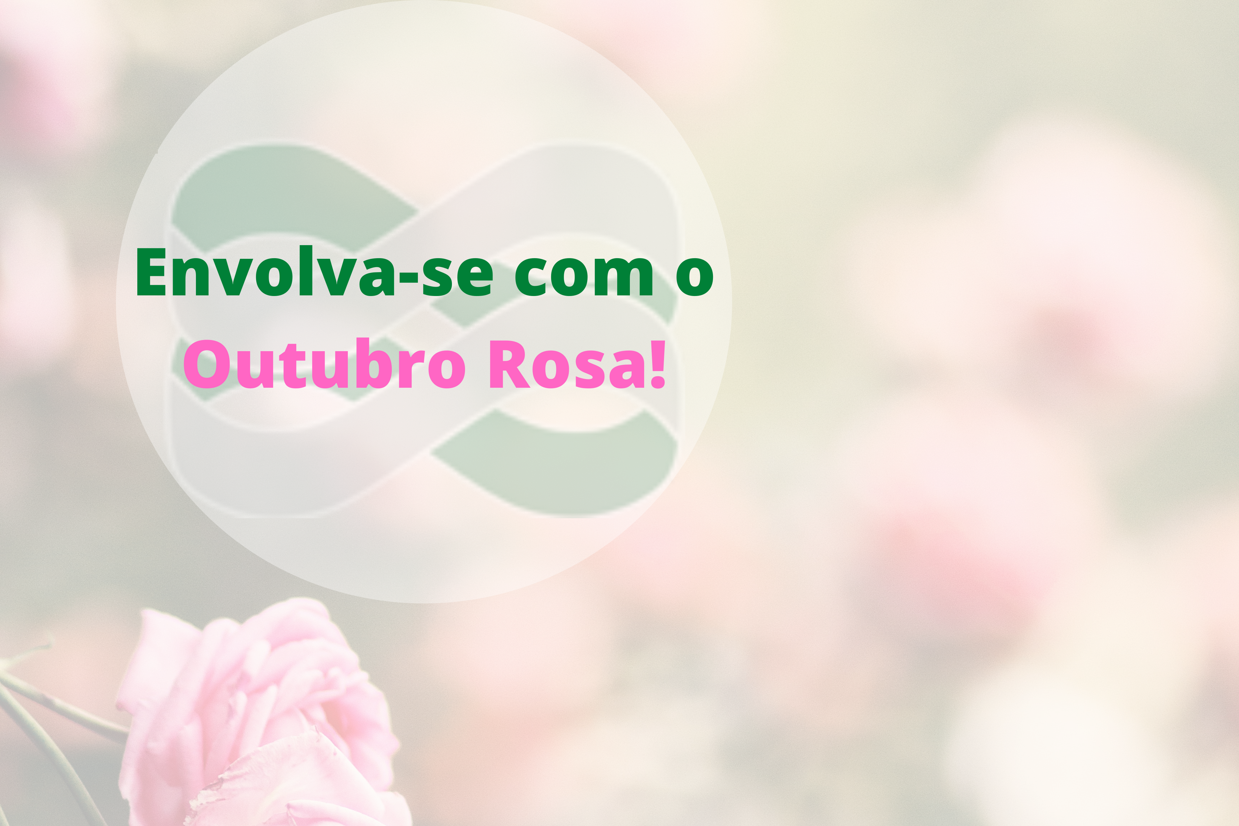 Envolva-se com o Outubro Rosa!